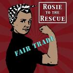 Fair Trade Rosie to the Rescue