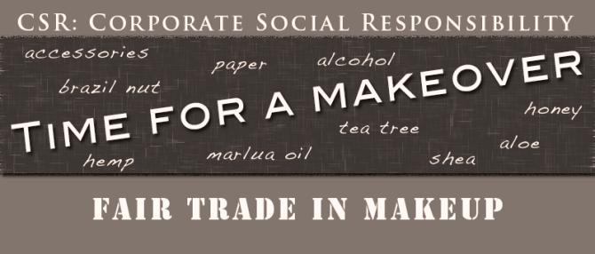 CSR Fair Trade Makeup Makeover